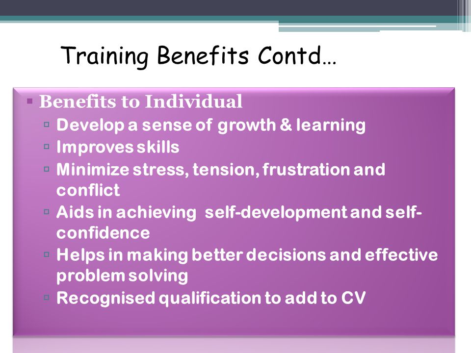 Training Benefits Contd…