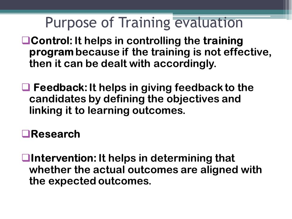 Purpose of Training evaluation