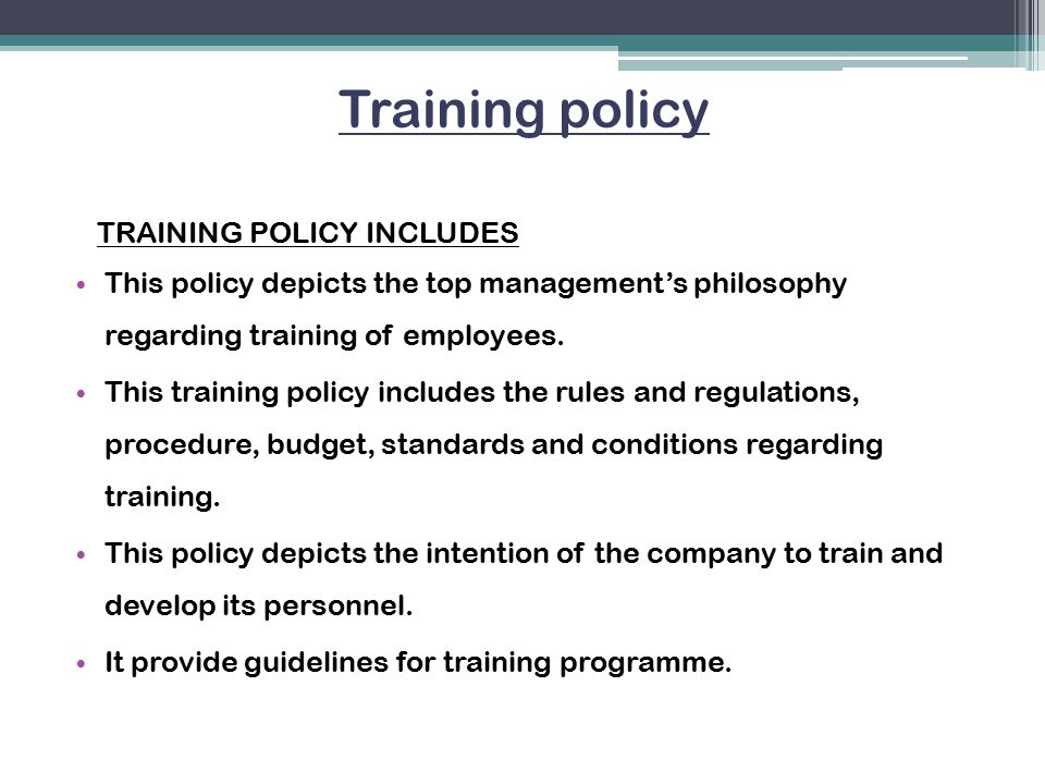 Training policy TRAINING POLICY INCLUDES