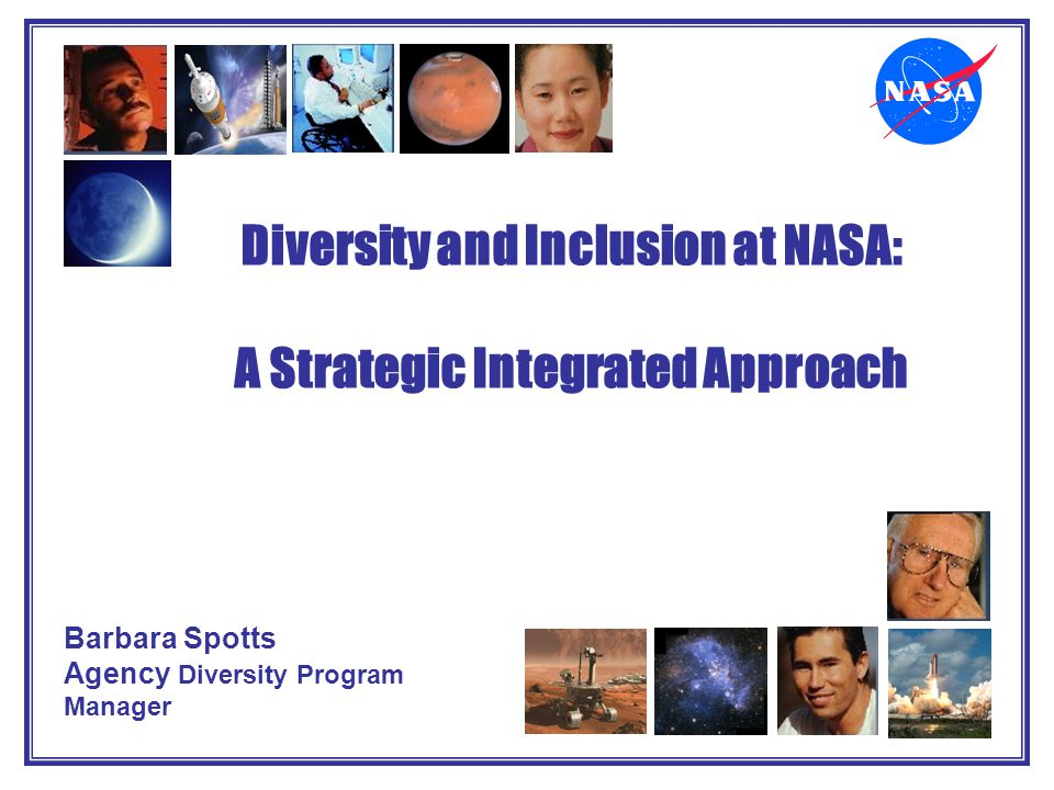 Diversity and Inclusion at NASA: A Strategic Integrated Approach
