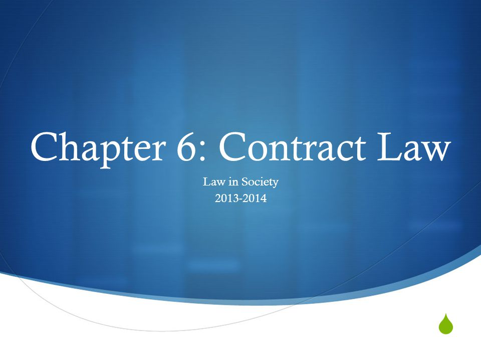 Chapter 6: Contract Law Law in Society