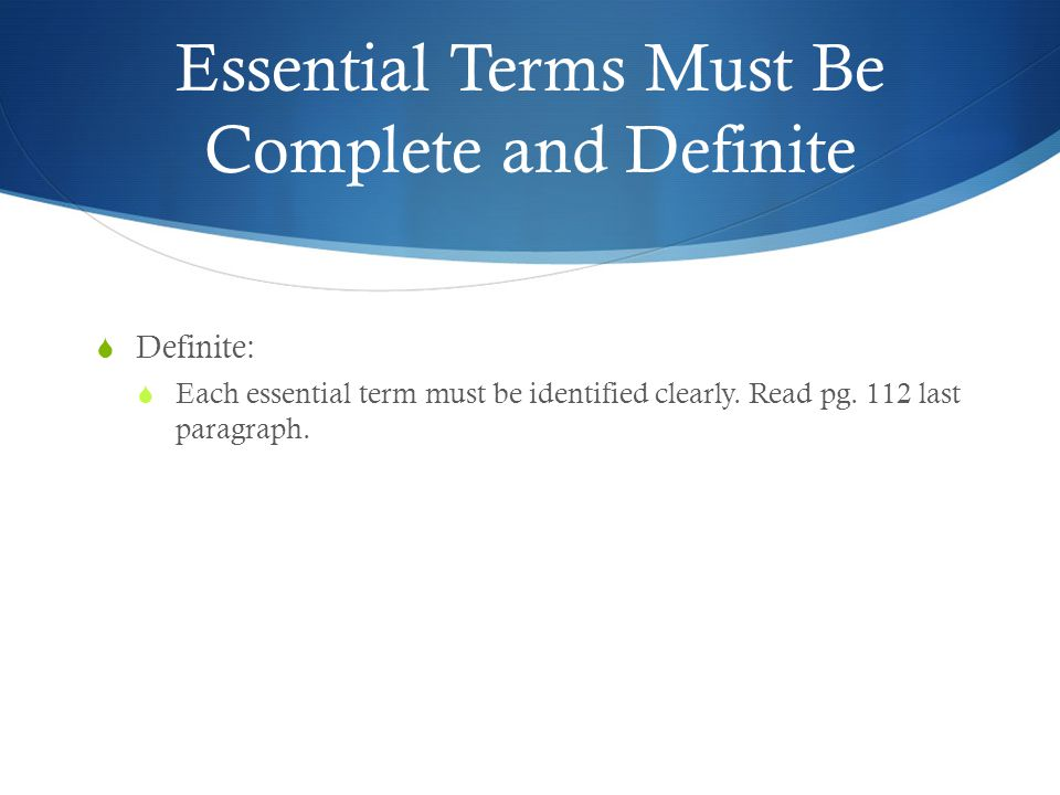 Essential Terms Must Be Complete and Definite
