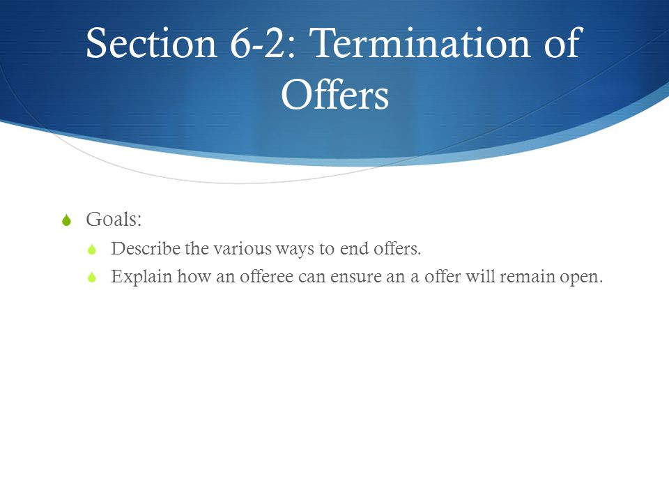 Section 6-2: Termination of Offers