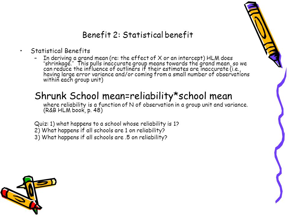 Benefit 2: Statistical benefit