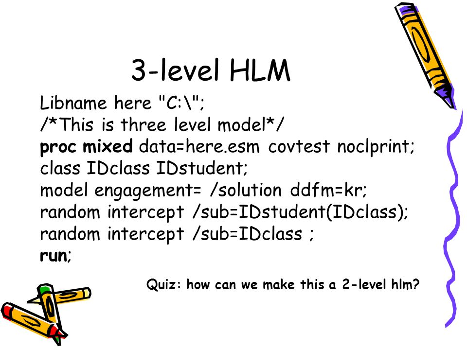 3-level HLM Libname here C:\ ; /*This is three level model*/