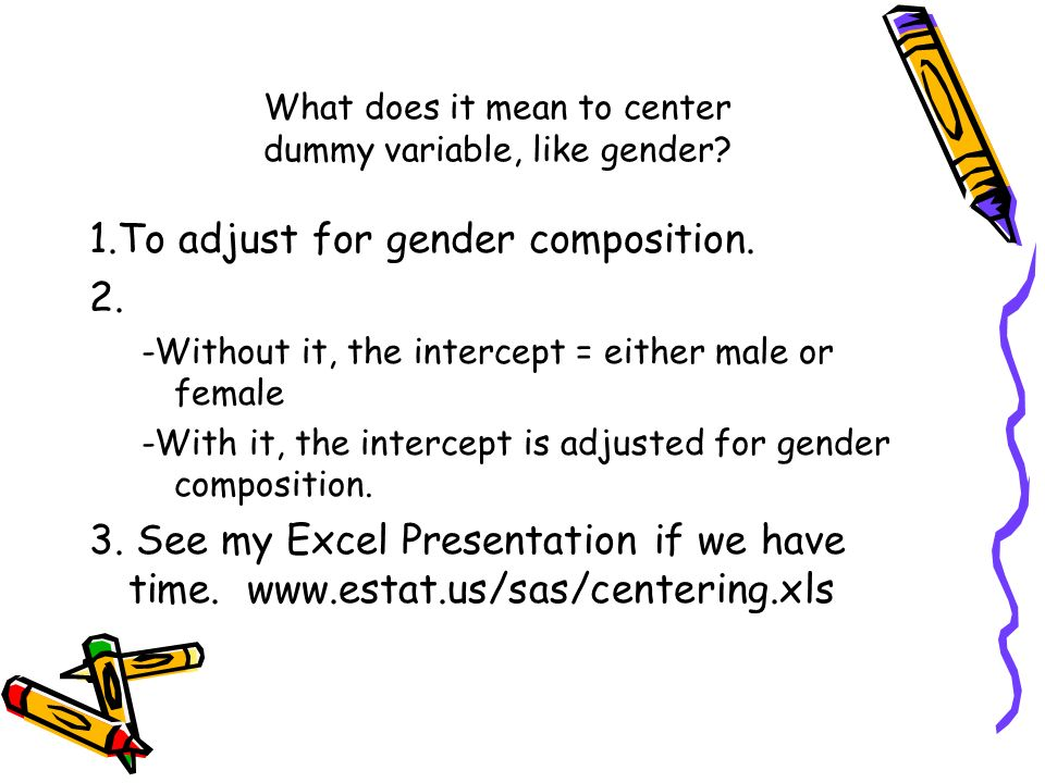 What does it mean to center dummy variable, like gender