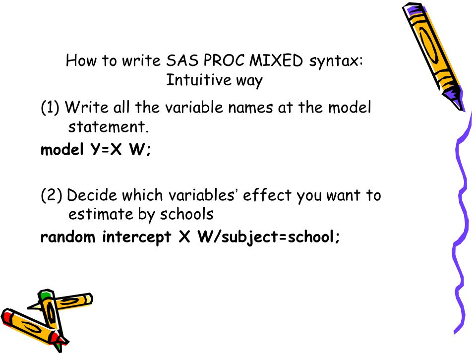 How to write SAS PROC MIXED syntax: Intuitive way