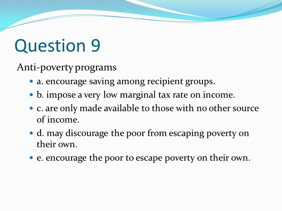 Question 9 Anti-poverty programs