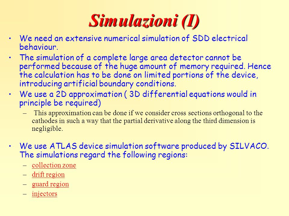 Simulazioni (I) We need an extensive numerical simulation of SDD electrical behaviour.