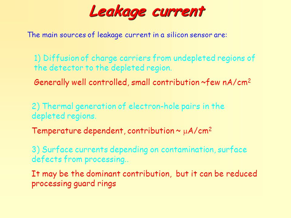 Leakage current The main sources of leakage current in a silicon sensor are: