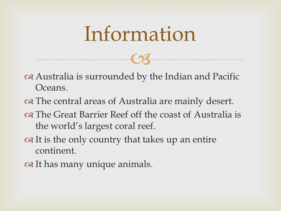Information Australia is surrounded by the Indian and Pacific Oceans.