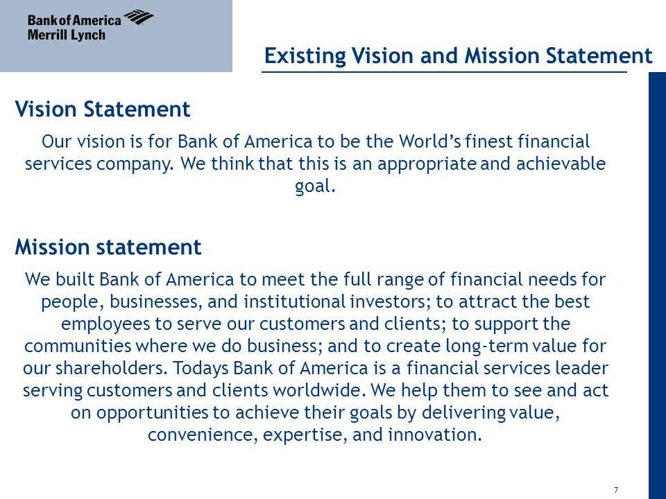 bank of america mission and vision Bank of america's stated mission is to be the 'world's most admired company' or 'changing the way you do business', it all depends on where you look.