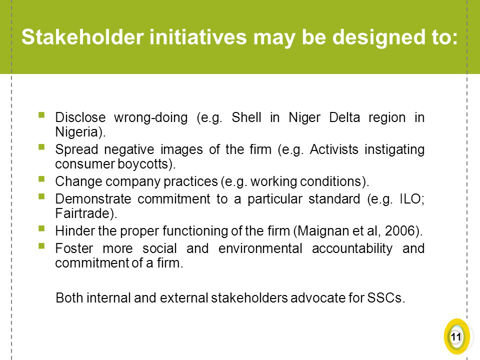 Stakeholder initiatives may be designed to: