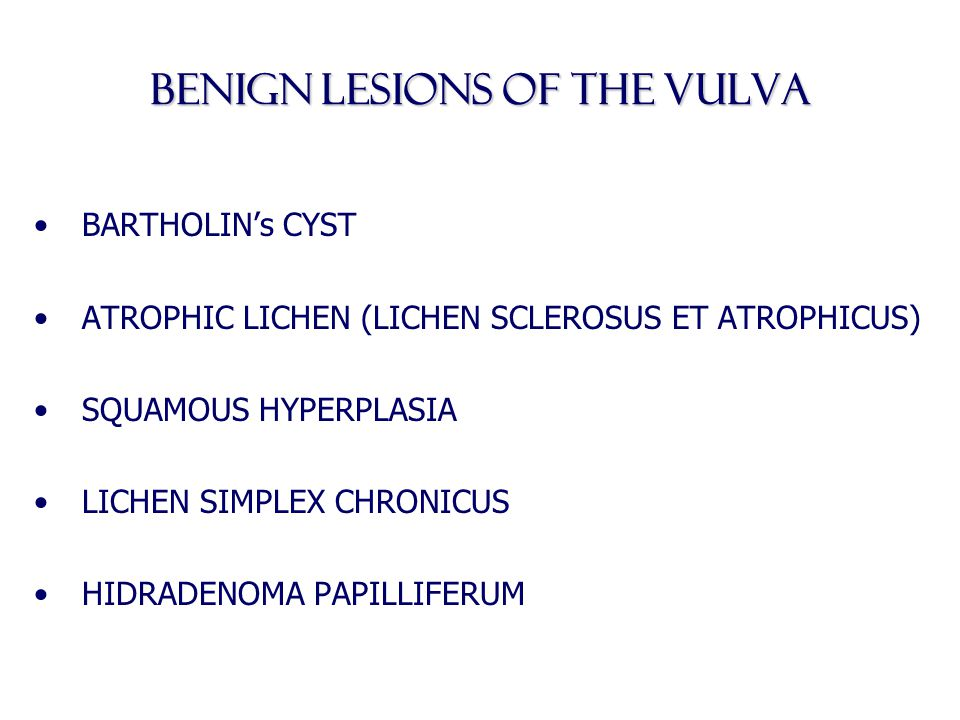 BENIGN LESIONS OF THE VULVA