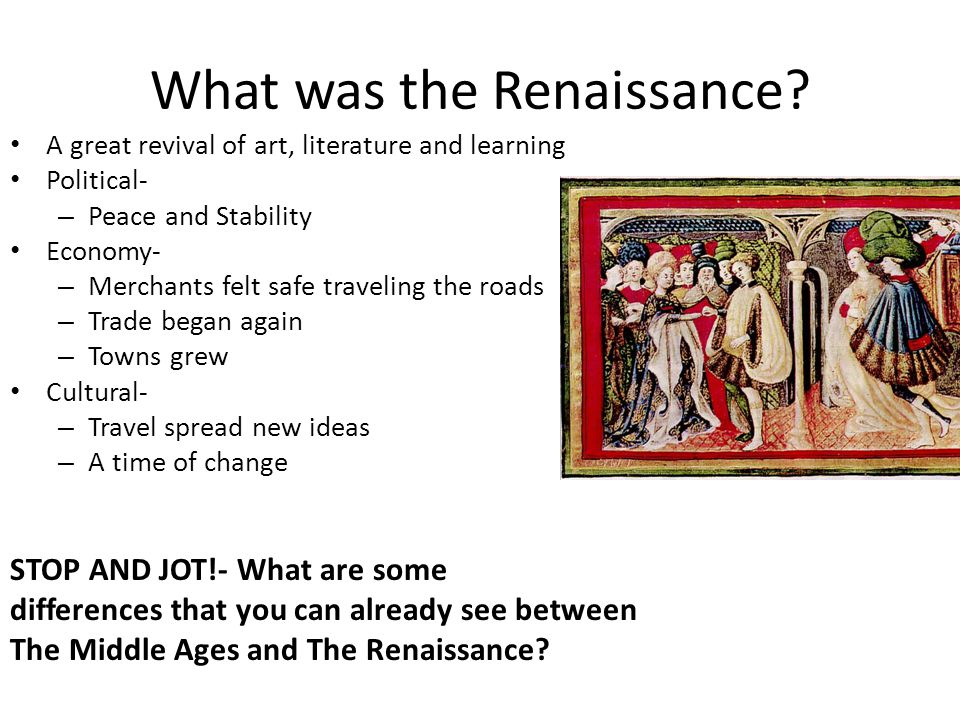 the difference of renaissance and middle From the middle ages to renaissance before analyzing the relationship between patrons and artists,.
