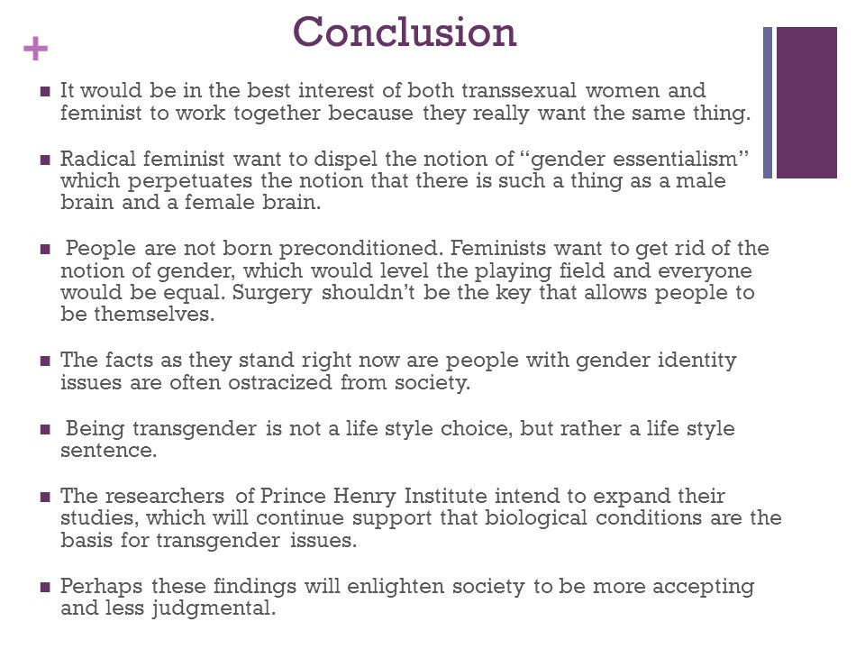 an introduction to transsexualism Feminist views on transgender topics range from critical to accepting some feminists such as janice raymond and sheila jeffreys believe that transgender and transsexual people uphold and reinforce sexist gender roles and the gender binary, while other feminists, such as judith butler and jack halberstam, believe that.
