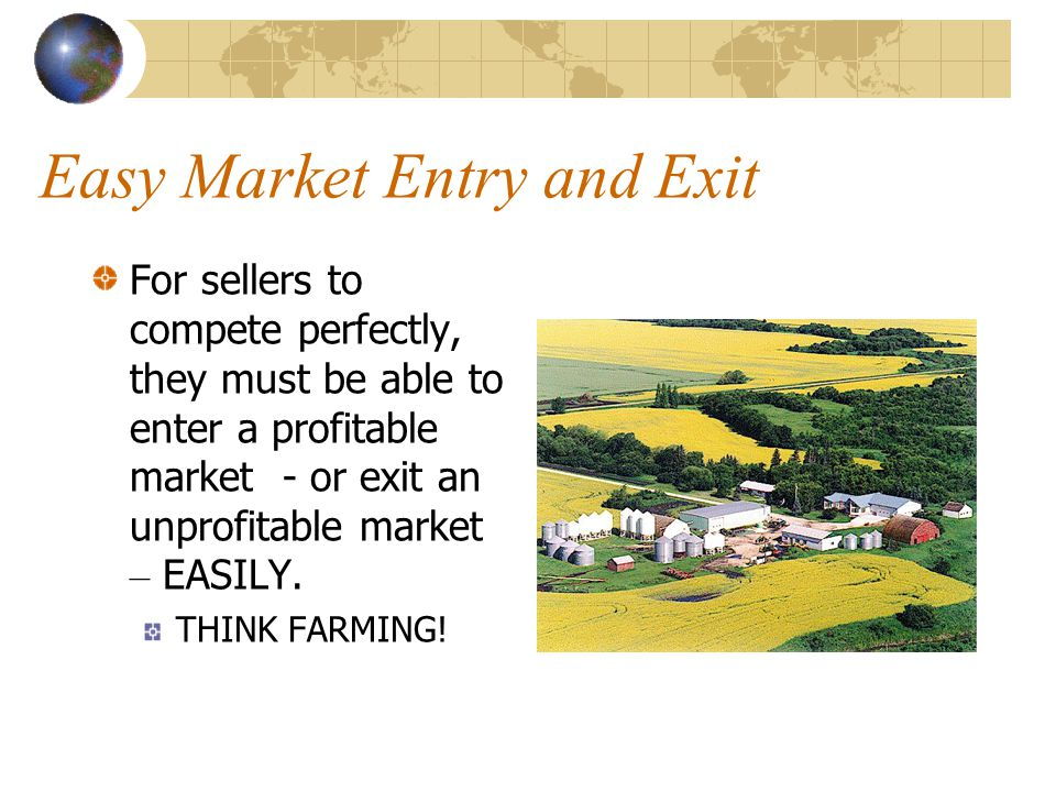 Easy Market Entry and Exit