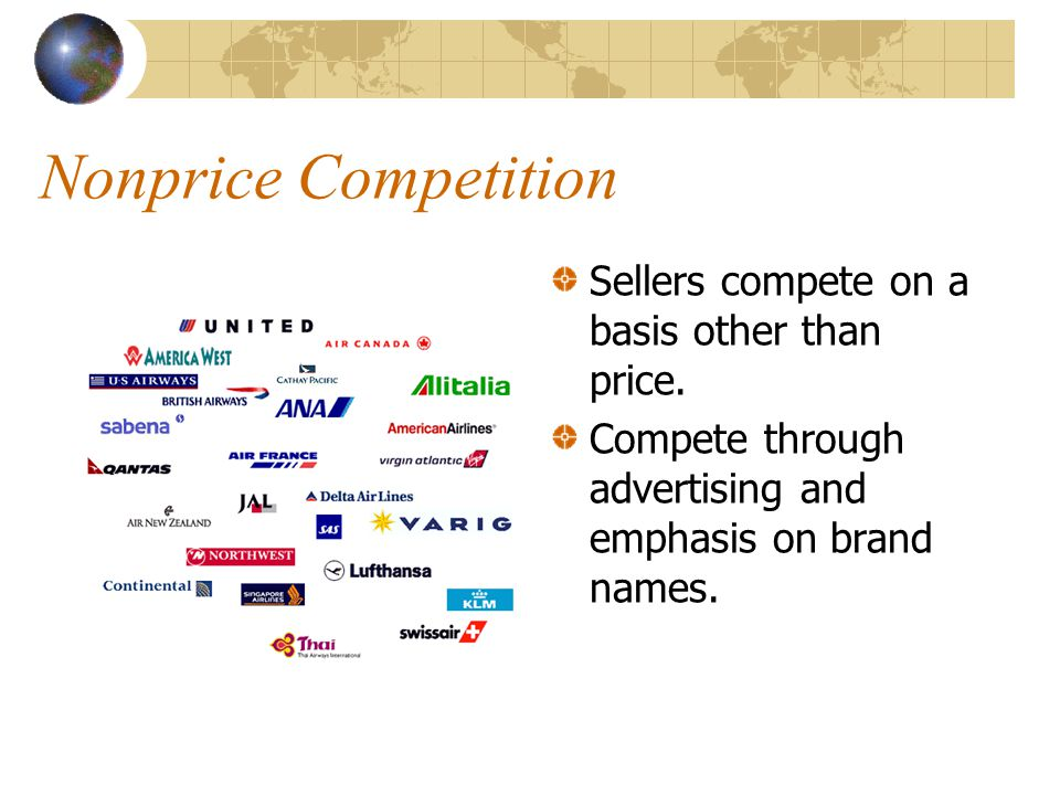 Nonprice Competition Sellers compete on a basis other than price.