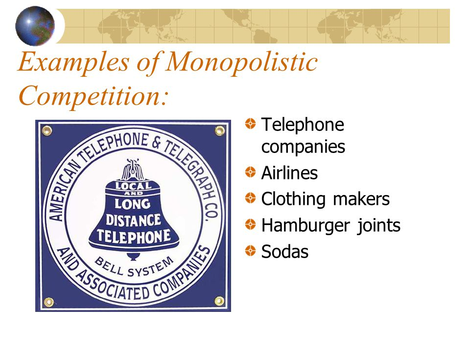 Examples of Monopolistic Competition: