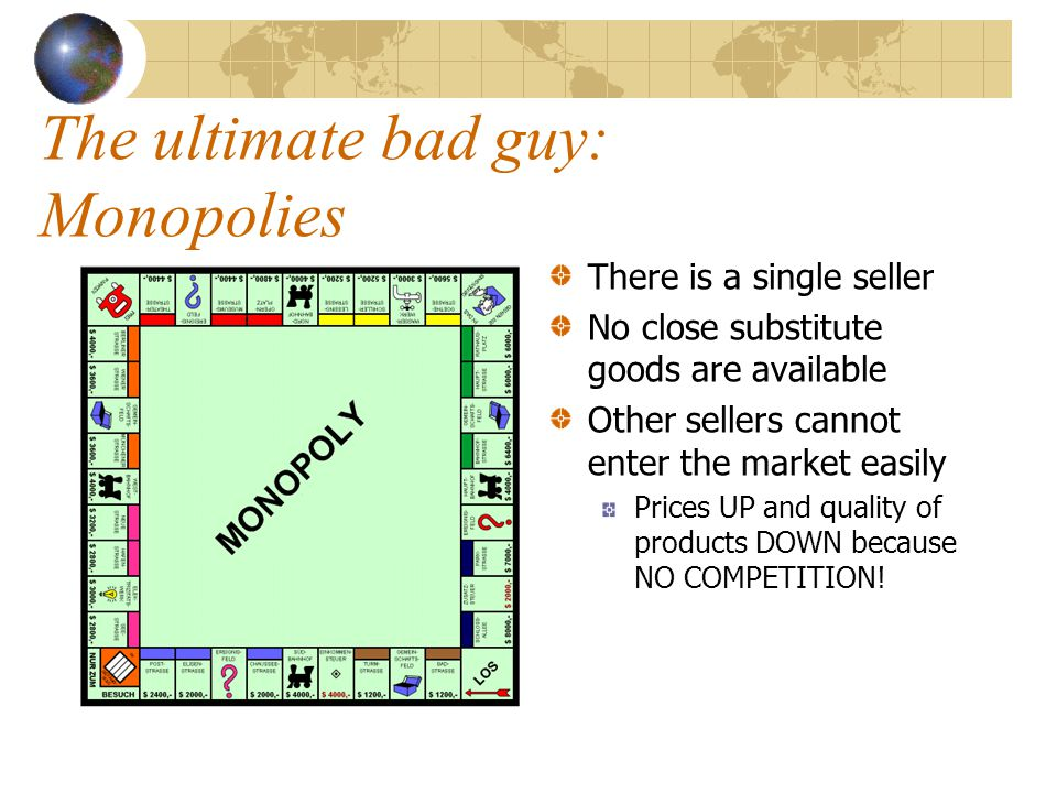 The ultimate bad guy: Monopolies