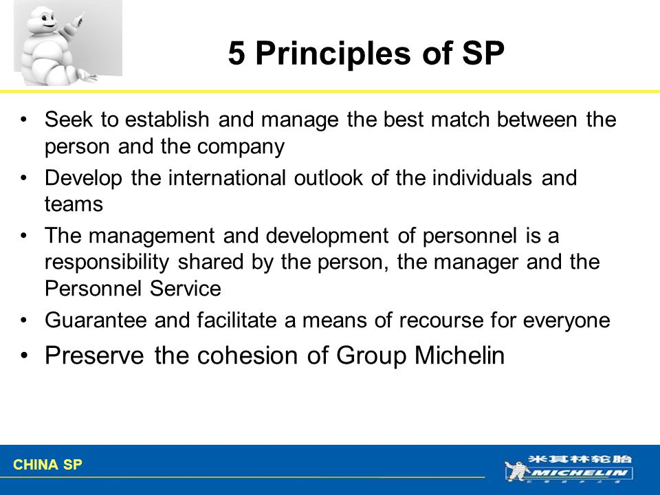5 Principles of SP Preserve the cohesion of Group Michelin