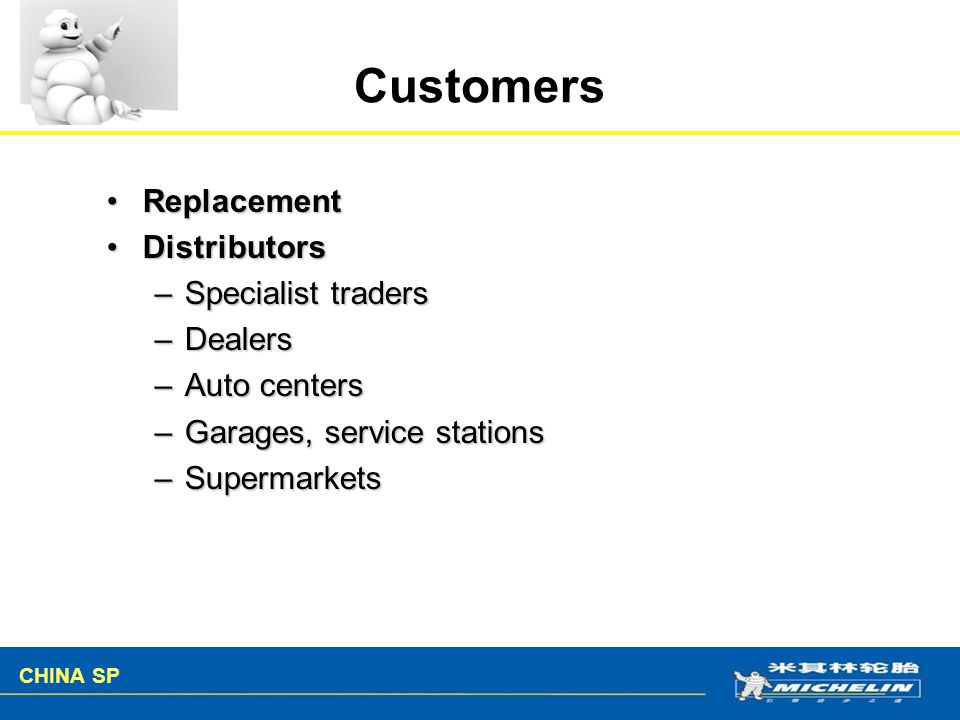Customers Replacement Distributors Specialist traders Dealers