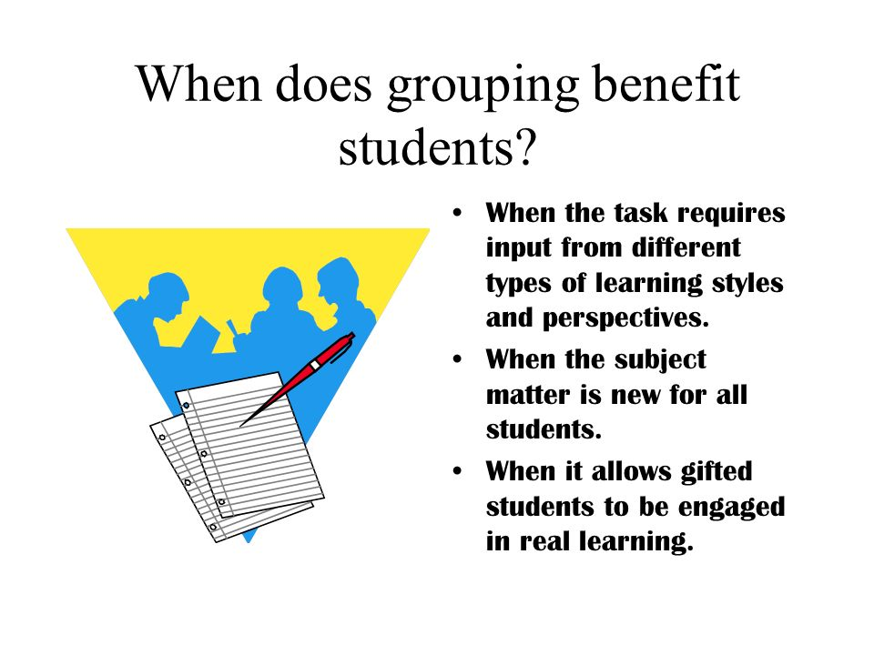 When does grouping benefit students
