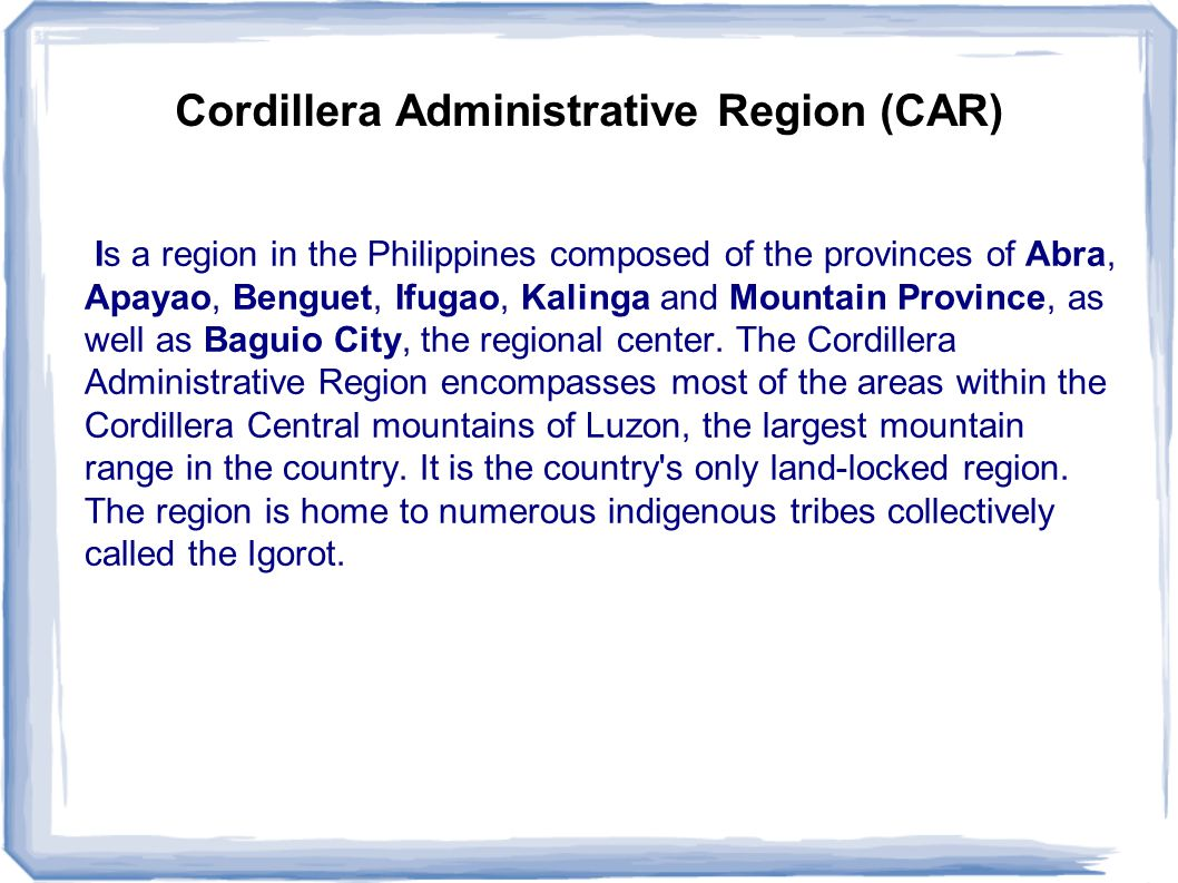 information about cordillera autonomous region essay In dr brett's presentation, cordillera indigenous political institutions, law, and justice system (1980-2010), she presented studies establishing cordillera culture as the foundation of a cordillera autonomous region.