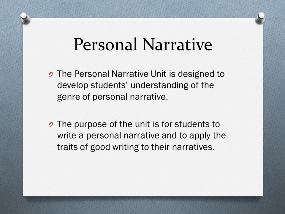 personal narrative essay unit In this lesson, students will use the picture book the secret shortcut by mark  teague as a model to write narrative fiction focusing on organization of the text.