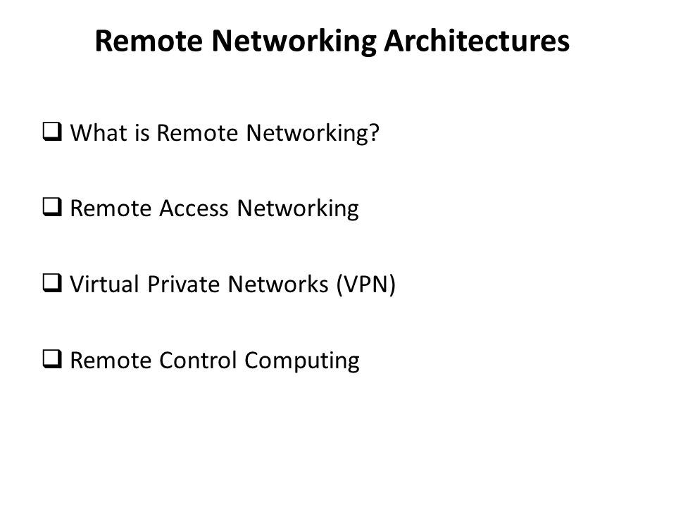 Remote Networking Architectures