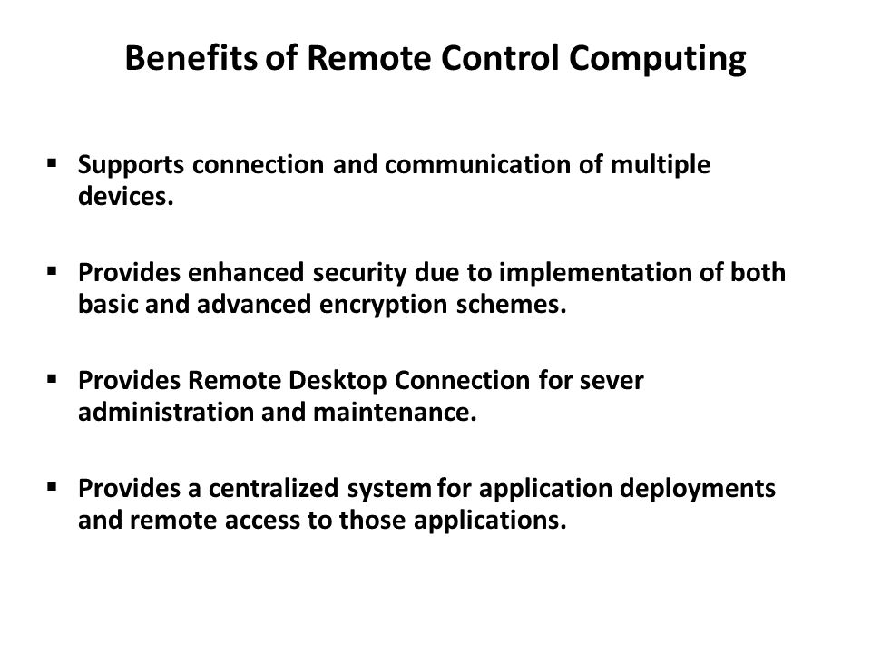 Benefits of Remote Control Computing