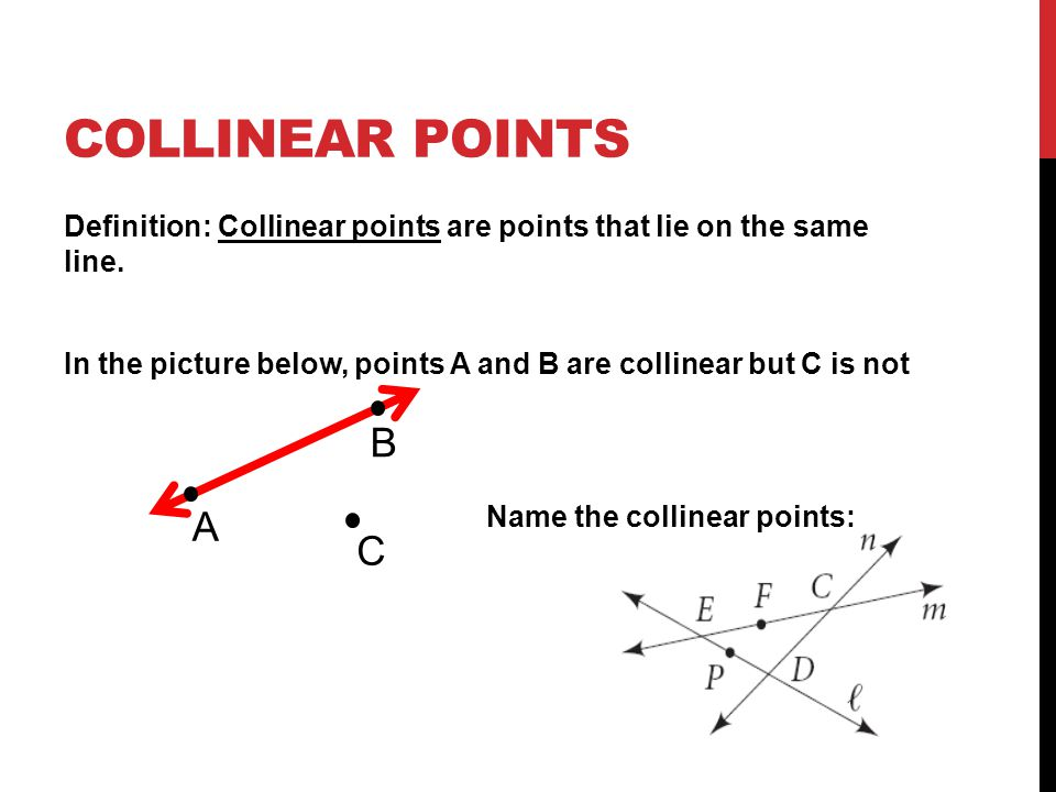 Warm-Up 2/1/13 Describe any points, lines and planes you ... Three Collinear Points