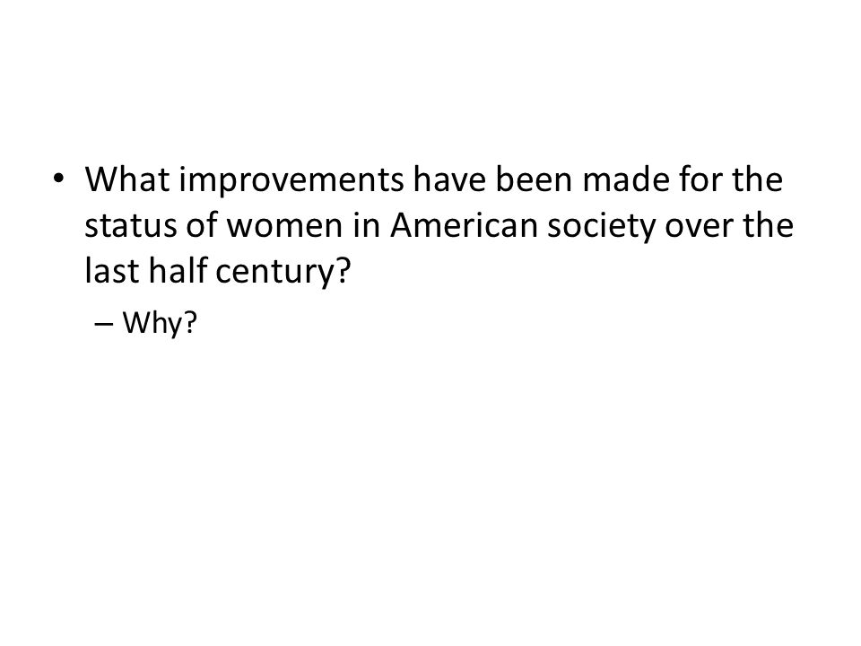 What improvements have been made for the status of women in American society over the last half century