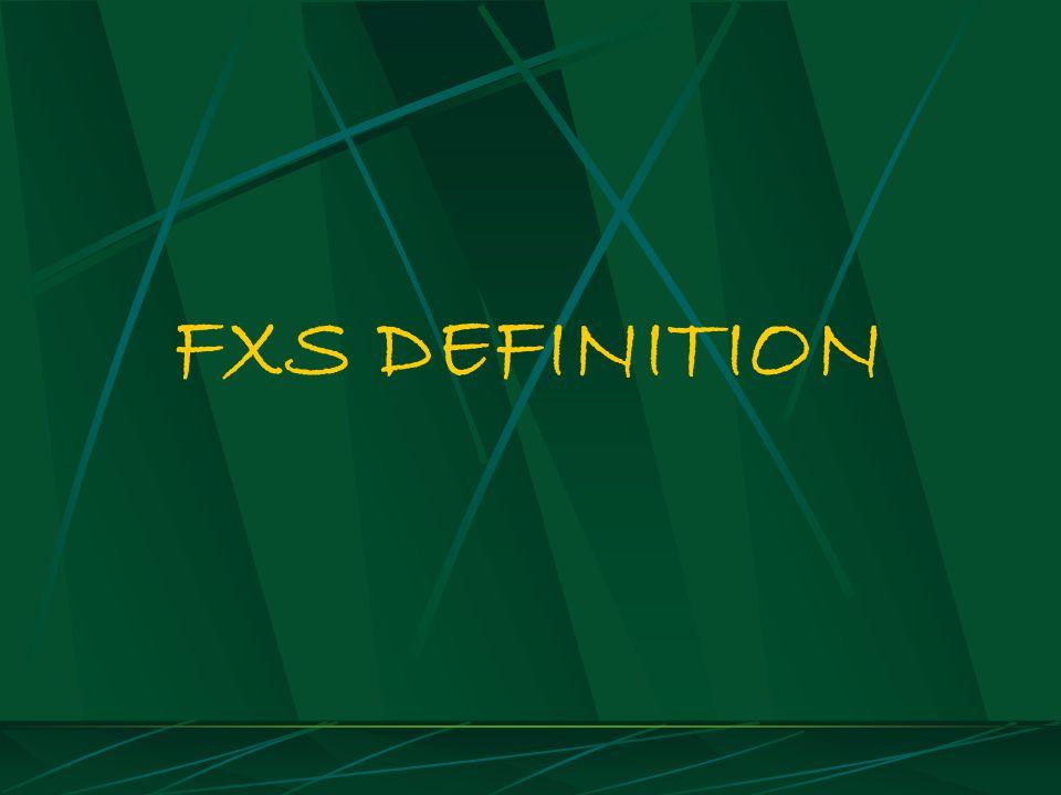 3 FXS DEFINITION