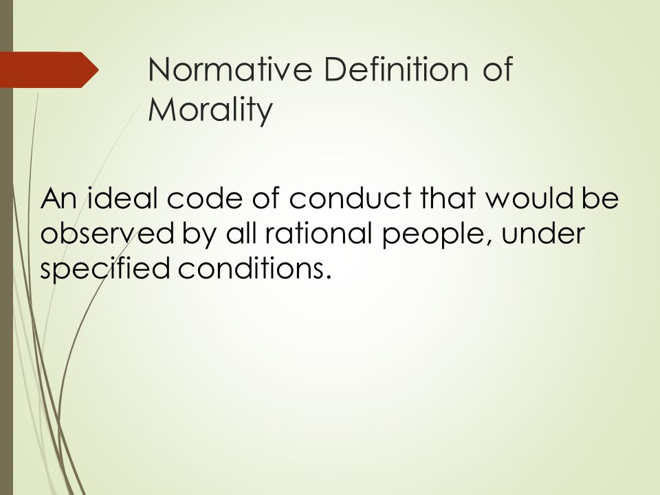 normative ethics society determines what moral and Question: what is normative ethics answer: the philosophy of ethics is the study of how humans act and why they act the way they dometaethics is the study of the terms and metaphysical considerations of ethical concepts, and is usually too esoteric and academic to actually be useful applied ethics is at the other end of the spectrum it is relevant discussion about the morality of.