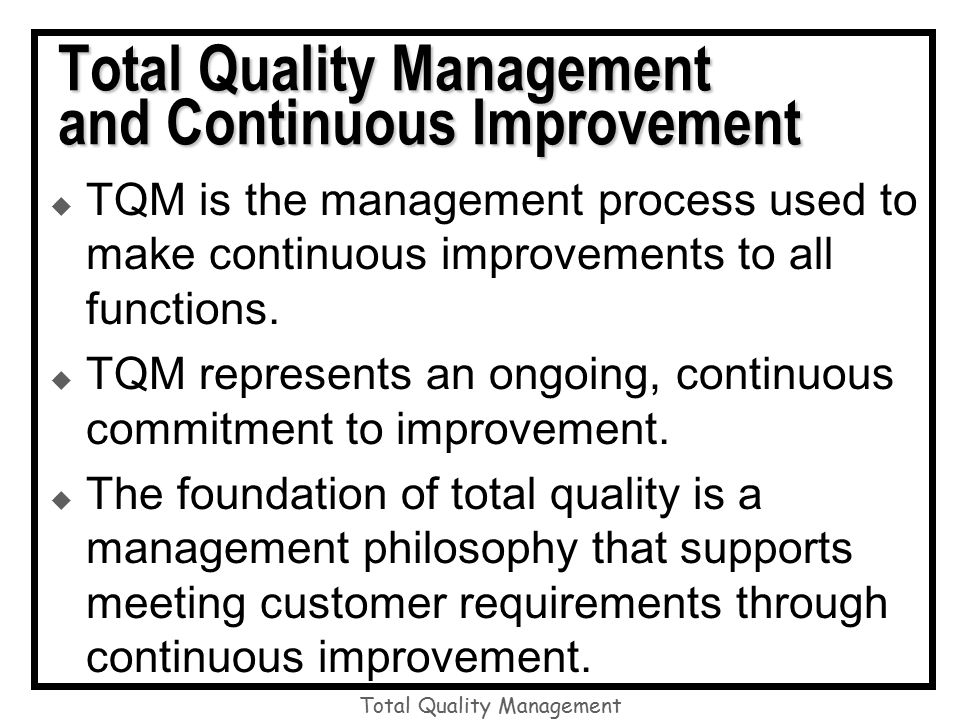 management and continuous improvement Continuous process improvement is the set of on-going systems engineering and management activities used to select, tailor, implement, and assess the processes used to achieve an organization's business goals.