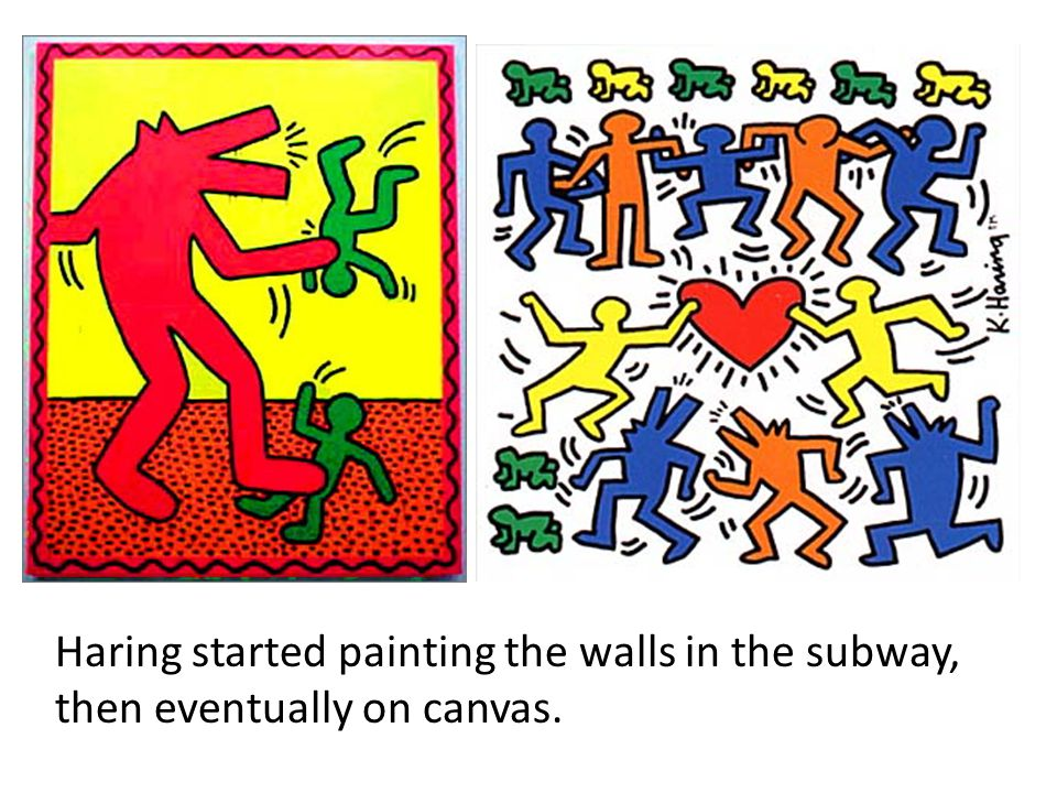 Haring started painting the walls in the subway, then eventually on canvas.