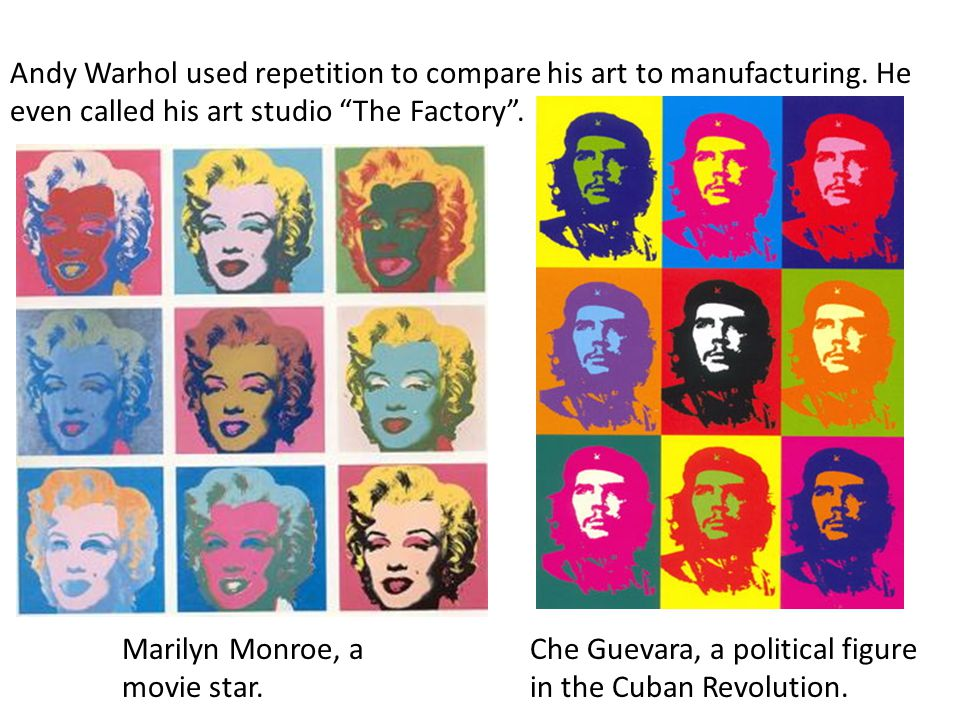 Andy Warhol used repetition to compare his art to manufacturing