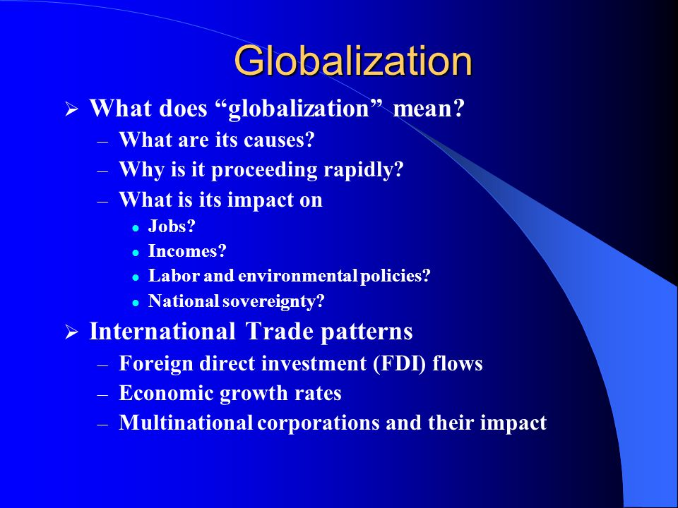 Globalization What does globalization mean