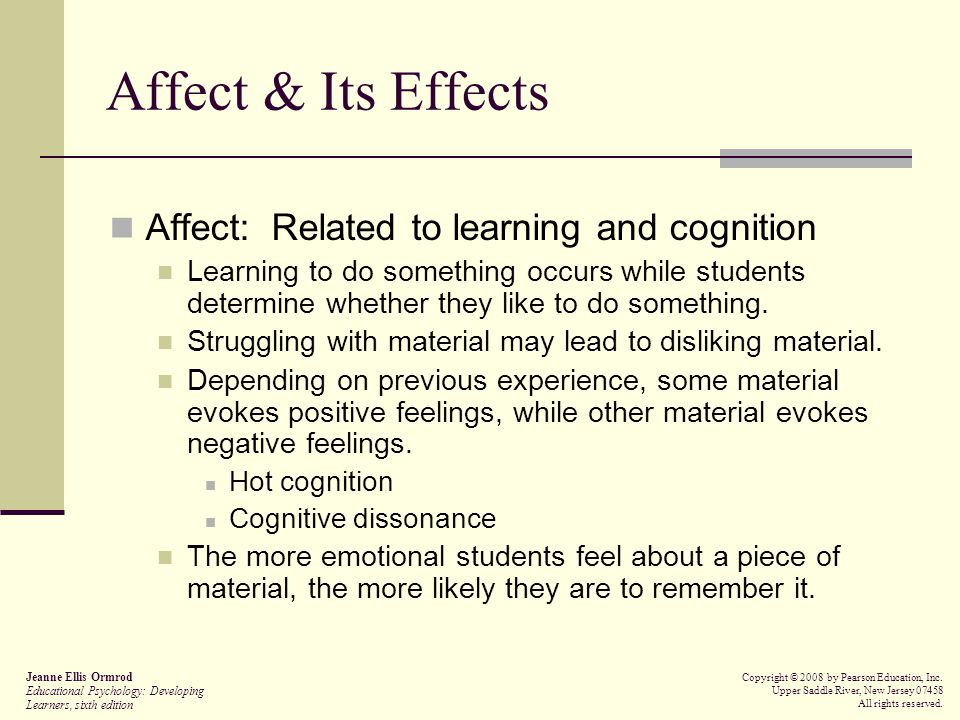 Affect & Its Effects Affect: Related to learning and cognition