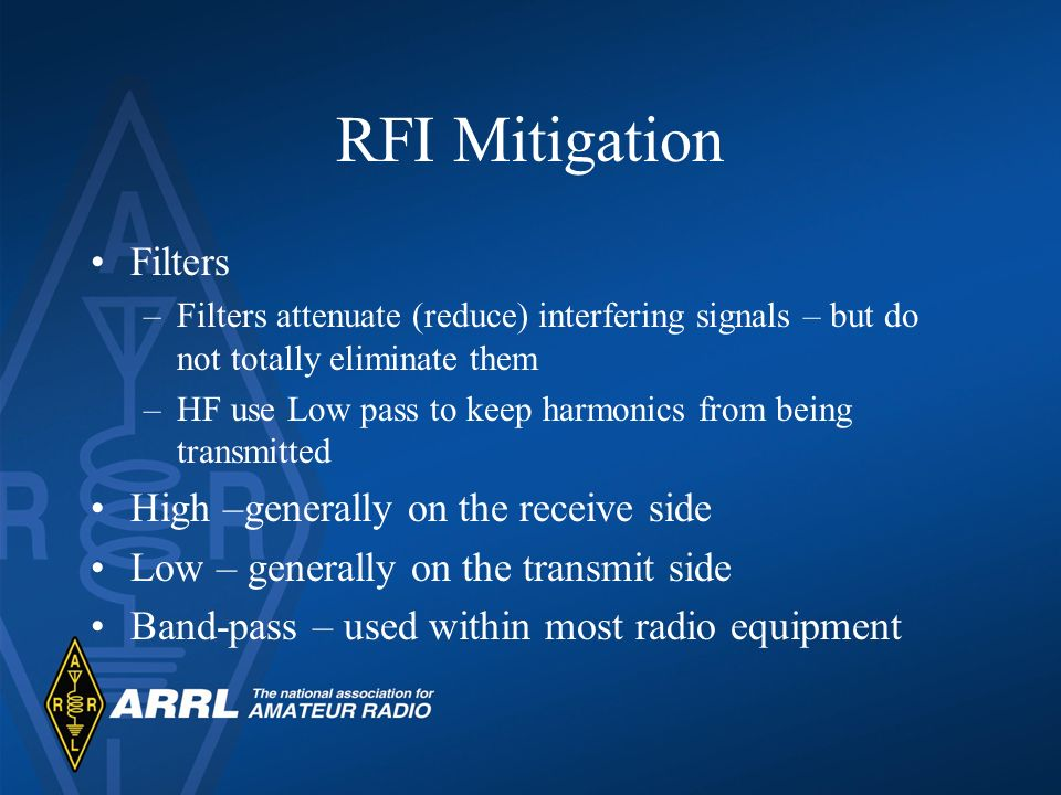 RFI Mitigation Filters High –generally on the receive side