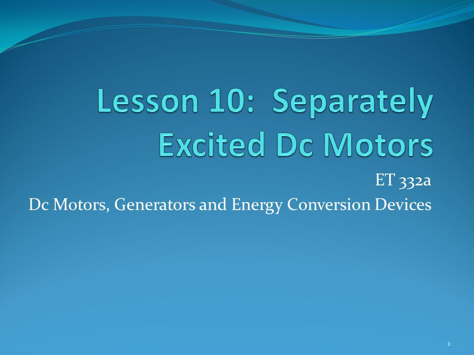 Lesson 10: Separately Excited Dc Motors - ppt video online download