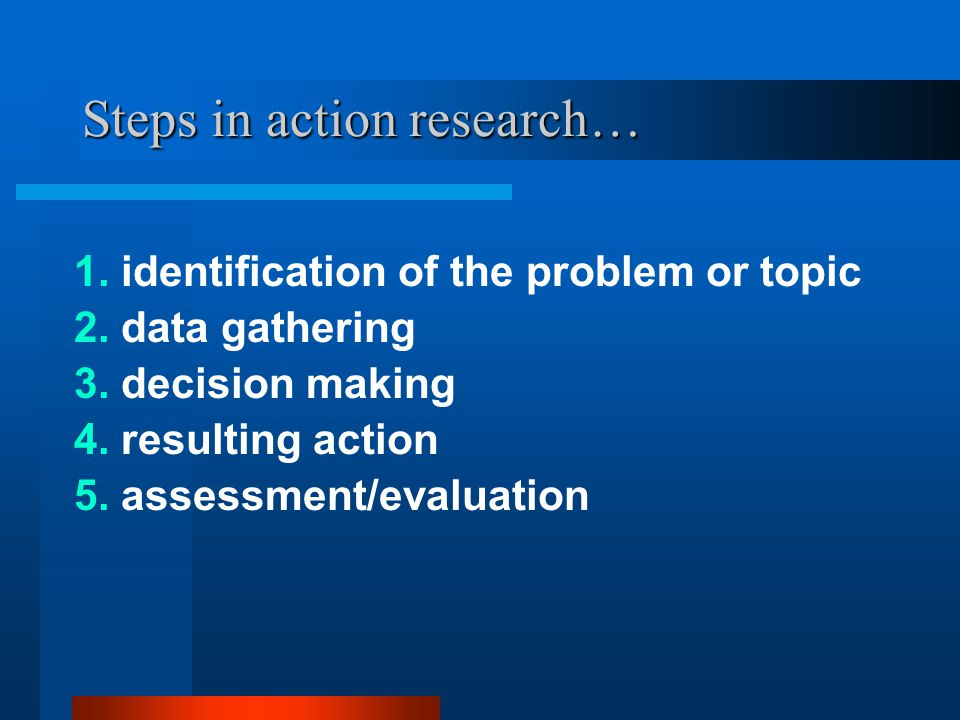 Steps in action research…
