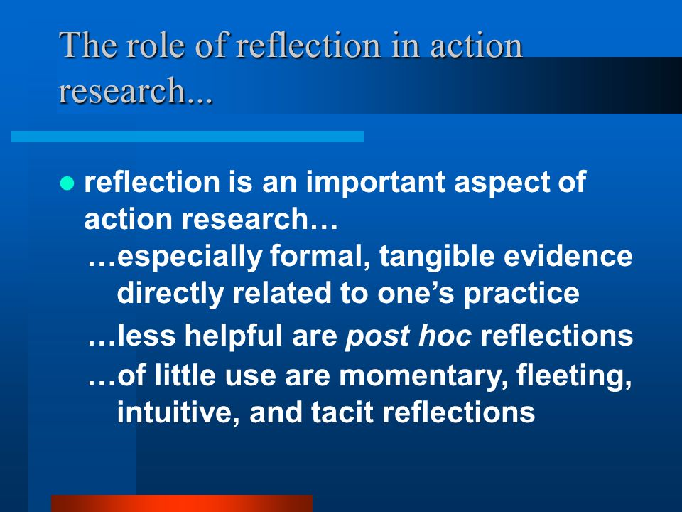 The role of reflection in action research...