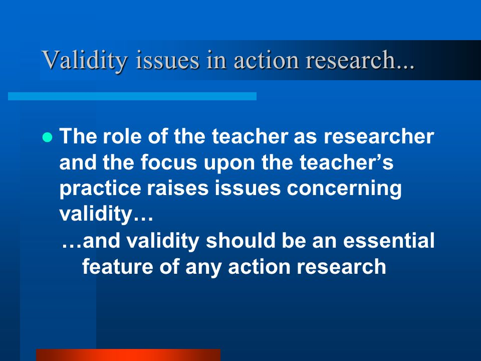 Validity issues in action research...
