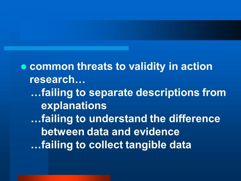 common threats to validity in action research…