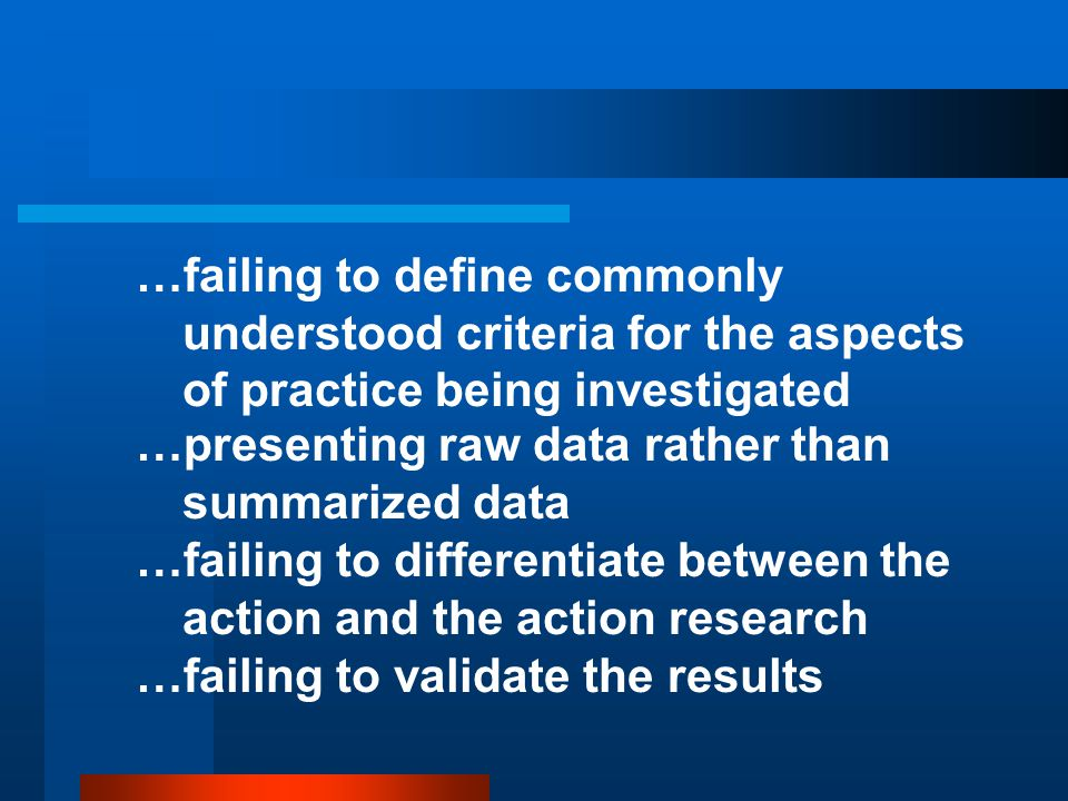 …failing to define commonly understood criteria for the aspects of practice being investigated