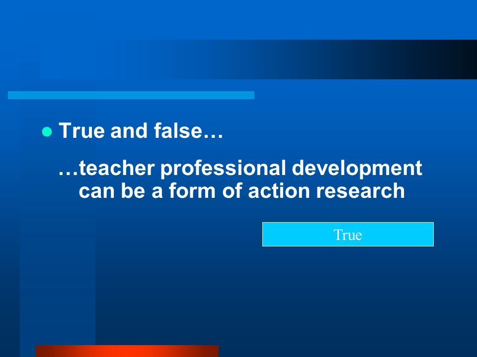 …teacher professional development can be a form of action research