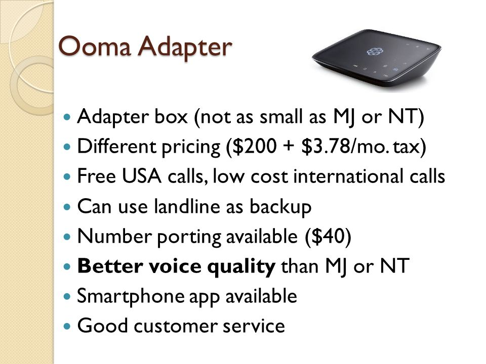 Ooma Adapter Adapter box (not as small as MJ or NT)