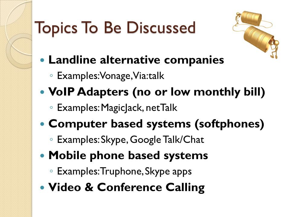 Topics To Be Discussed Landline alternative companies